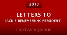 Letters to Jackie: Remembering President Kennedy (2013)
