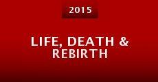 Película Life, Death & Rebirth