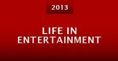 Life in Entertainment (2013)