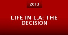 Película Life in L.A: The Decision