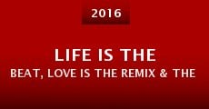 Life is the Beat, Love is the Remix & the DJ's you! (2016)