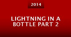 Película Lightning in a Bottle Part 2