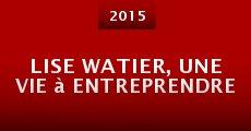 Película Lise Watier, une vie à entreprendre