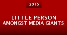 Película Little Person Amongst Media Giants