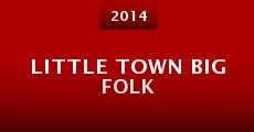 Little Town Big Folk (2014) stream