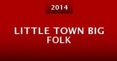 Little Town Big Folk (2014)