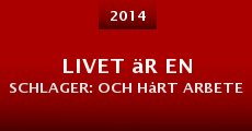 Livet är en schlager: och hårt arbete (2014)
