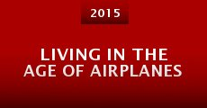 Película Living in the Age of Airplanes