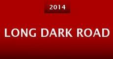 Long Dark Road (2014) stream