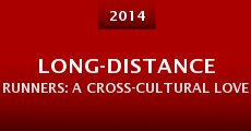 Película Long-Distance Runners: A Cross-Cultural Love Story