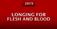 Película Longing for Flesh and Blood