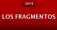 Los fragmentos (2014) stream