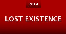 Lost Existence (2014) stream