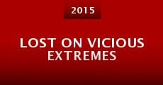 Película Lost on Vicious Extremes