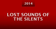 Lost Sounds of the Silents (2014)