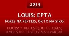 Película Louis: Epta fores na pefteis, okto na sikonesai