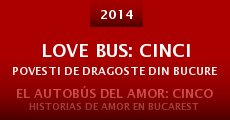Love Bus: cinci povesti de dragoste din Bucuresti (2014) stream