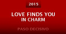 Película Love Finds You in Charm