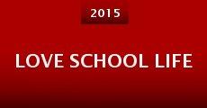 Película Love School Life