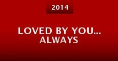 Loved by You... Always (2014)