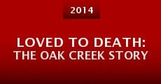 Película Loved to Death: The Oak Creek Story