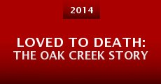 Loved to Death: The Oak Creek Story (2014)