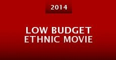 Película Low Budget Ethnic Movie