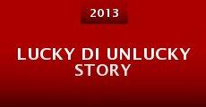 Película Lucky DI Unlucky Story