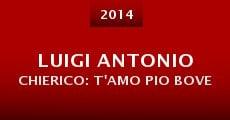 Luigi Antonio Chierico: T'amo pio bove (2014) stream