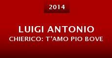 Película Luigi Antonio Chierico: T'amo pio bove