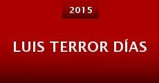 Película Luis Terror Días