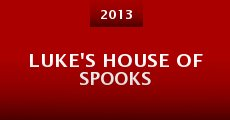 Luke's House of Spooks (2013)