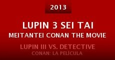 Ver película Lupin 3 Sei Tai Meitantei Conan the Movie