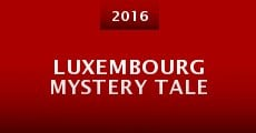 Película Luxembourg Mystery Tale