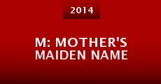 Película M: Mother's Maiden Name