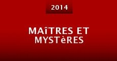 Película Maîtres et mystères