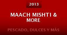 Maach Mishti & More (2013)