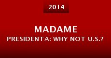 Película Madame Presidenta: Why Not U.S.?
