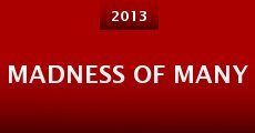 Madness of Many (2013) stream
