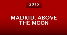 Película Madrid, Above the Moon