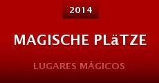 Magische Plätze (2014) stream