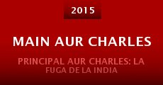 Película Main Aur Charles