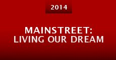 MainStreet: Living Our Dream (2014)