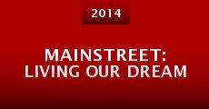 Película MainStreet: Living Our Dream