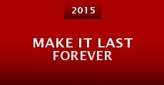 Película Make It Last Forever