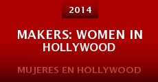 Makers: Women in Hollywood (2014) stream