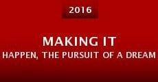 Making It Happen, the Pursuit of a Dream (2016) stream