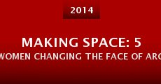 Making Space: 5 Women Changing the Face of Architecture (2014) stream