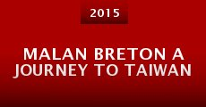 Malan Breton a Journey to Taiwan (2016)