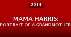 Mama Harris: Portrait of a Grandmother (2014)